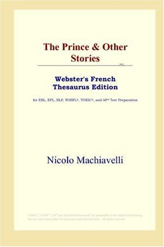 Download The Prince & Other Stories (Webster's French Thesaurus Edition)
