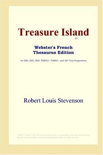 Download Treasure Island (Webster's French Thesaurus Edition)