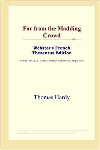 Download Far from the Madding Crowd (Webster's French Thesaurus Edition)