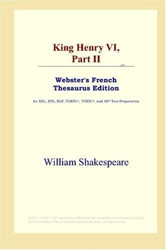 Download King Henry VI,Part II (Webster's French Thesaurus Edition)