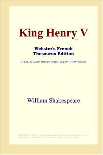 King Henry V (Webster's French Thesaurus Edition)