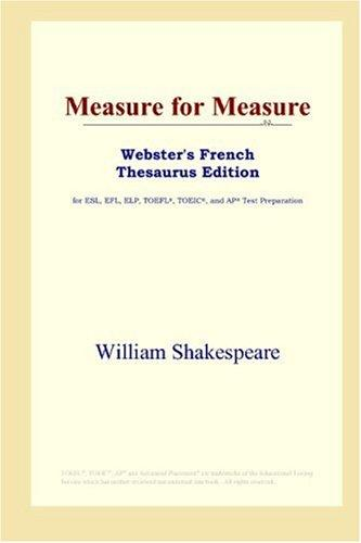Measure for Measure (Webster's French Thesaurus Edition)