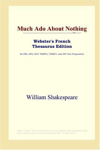 Download Much Ado About Nothing (Webster's French Thesaurus Edition)