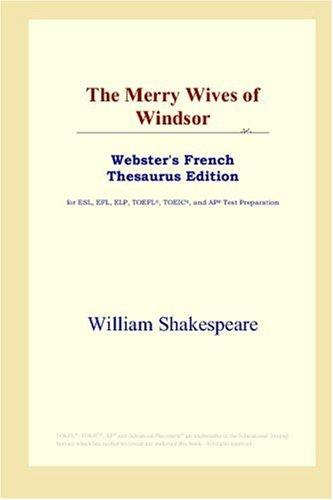 The Merry Wives of Windsor (Webster's French Thesaurus Edition)
