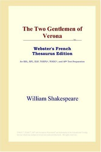 Download The Two Gentlemen of Verona (Webster's French Thesaurus Edition)