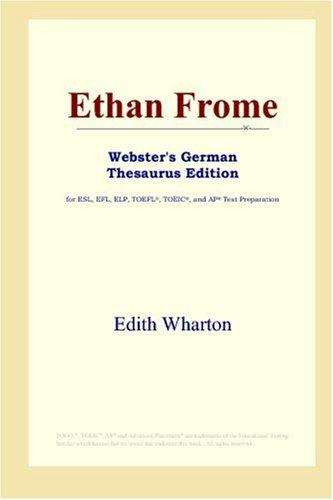 Ethan Frome (Webster's German Thesaurus Edition)