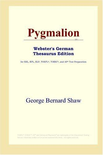 Download Pygmalion (Webster's German Thesaurus Edition)