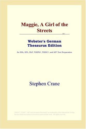 Download Maggie, A Girl of the Streets (Webster's German Thesaurus Edition)