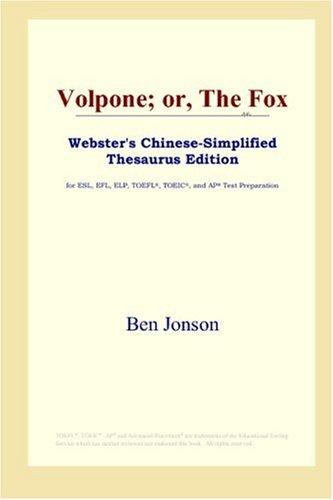 Download Volpone; or, The Fox (Webster's Chinese-Simplified Thesaurus Edition)