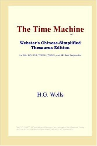 Download The Time Machine (Webster's Chinese-Simplified Thesaurus Edition)
