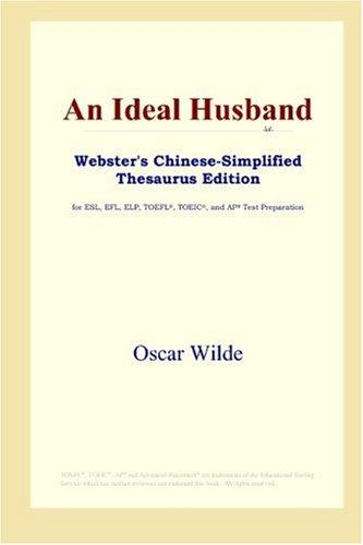 Download An Ideal Husband (Webster's Chinese-Simplified Thesaurus Edition)
