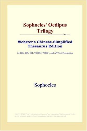 Download Sophocles' Oedipus Trilogy (Webster's Chinese-Simplified Thesaurus Edition)