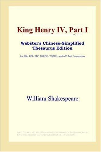 King Henry IV, Part I (Webster's Chinese-Simplified Thesaurus Edition)