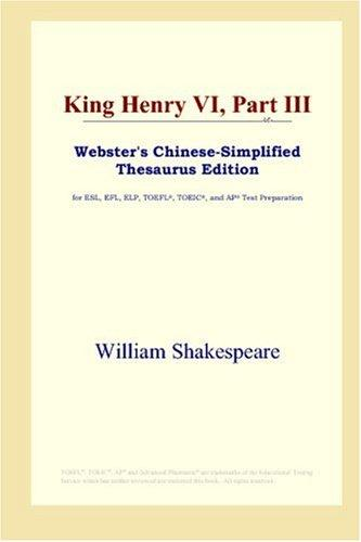Download King Henry VI, Part III (Webster's Chinese-Simplified Thesaurus Edition)
