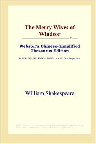 The Merry Wives of Windsor (Webster's Chinese-Simplified Thesaurus Edition)