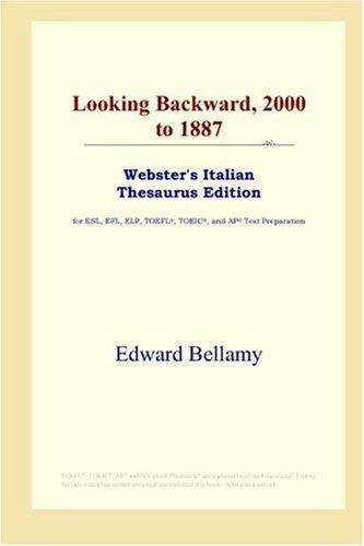 Looking Backward, 2000 to 1887 (Webster's Italian Thesaurus Edition)