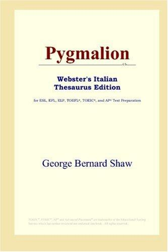 Download Pygmalion (Webster's Italian Thesaurus Edition)