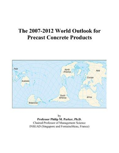 Download The 2007-2012 World Outlook for Precast Concrete Products