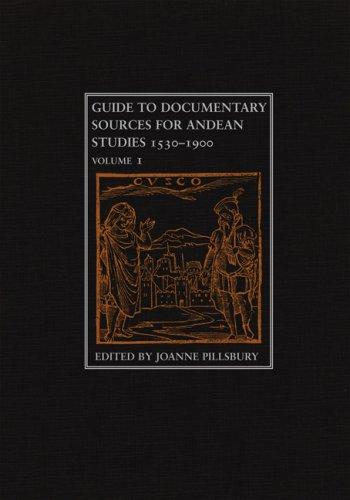Download Guide to Documentary Sources for Andean Studies