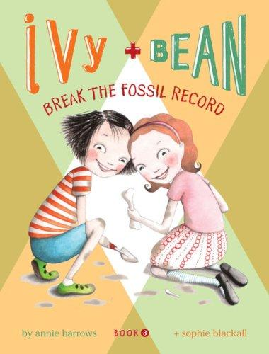 Ivy and Bean Break the Fossil Record by Chronicle Unknown