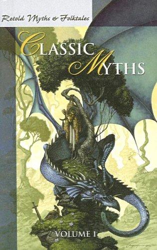 Download Retold Classic Myths (Retold Myths & Folktales Anthologies)