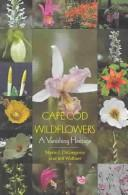 Cape Cod Wildflowers: A Vanishing Heritage, DiGregorio, Mario J.; Wallner, Jeff