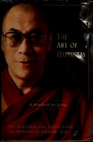 The art of happiness by 14th Dalai Lama, Howard C. Cutler