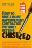 How to hire a home improvement contractor without getting chiseled by Tom Philbin
