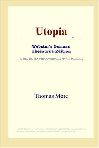 Utopia (Webster's German Thesaurus Edition) by Thomas More