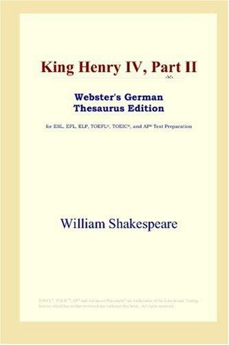 King Henry IV, Part II (Webster's German Thesaurus Edition)