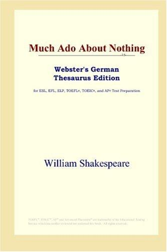 Much Ado About Nothing (Webster's German Thesaurus Edition)
