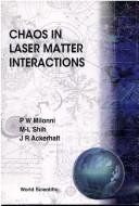 Chaos in Laser-Matter Interactions by Peter W. Milonni