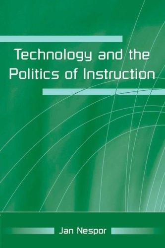 Technology and the Politics of Instruction by Jan Nespor