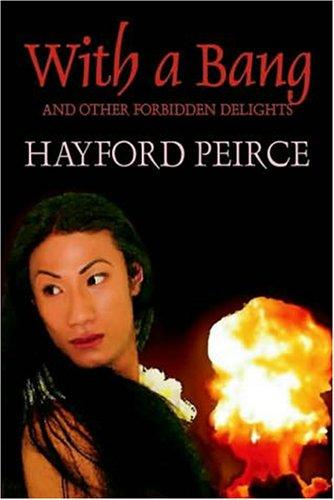 With A Bang And Other Forbidden Delights by Hayford Peirce
