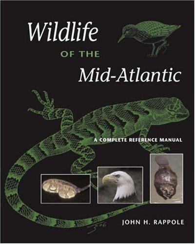 Wildlife of the Mid-Atlantic by John H. Rappole