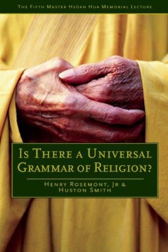 Is There a Universal Grammar of Religion? (Master Hsuan Hua Memorial Lecture) by Huston Smith