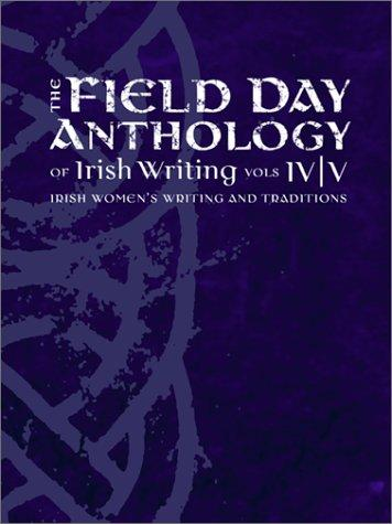 The Field Day Anthology of Literature Vols. IV and V by Angela Bourke